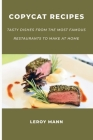 Copycat Cookbook for Families: Tasty Dishes from the Most Famous Restaurants to Make at Home Cover Image