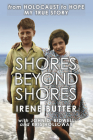 Shores Beyond Shores: From Holocaust to Hope, My True Story Cover Image