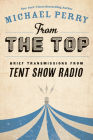 From the Top: Brief Transmissions from Tent Show Radio Cover Image