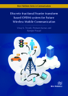 Discrete Fractional Fourier Transform Based Ofdm System for Future Wireless Mobile Communication Cover Image