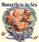 Monarchs by the Sea: A Rhyming Royal Fable for Children and Adults Cover Image