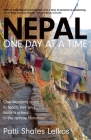 Nepal One Day at a Time: One woman's quest to teach, trek and build a school in the remote Himalaya Cover Image