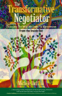 The Transformative Negotiator: Changing the Way We Come to Agreement from the Inside Out Cover Image