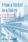 From a Nickel to a Token: The Journey from Board of Transportation to Mta Cover Image