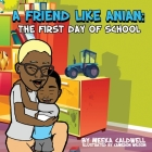 A Friend Like Anian: The First Day of School Cover Image