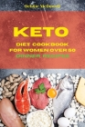 Keto Diet Cookbook for Women over 50 Dinner Recipes: Quick, Easy and Delicious Low Carb Recipes to Keep your weight under control and burn fat Cover Image