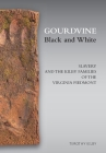 Gourdvine Black and White: Slavery and the Kilby Families of the Virginia Piedmont Cover Image