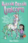 Phoebe and Her Unicorn 4: Razzle Dazzle Unicorn: Another Phoebe and Her Unicorn Adventure Cover Image