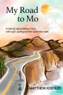 My Road to Mo: A memoir about falling in love... with a girl, cycling and the California coast Cover Image