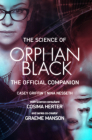 The Science of Orphan Black: The Official Companion Cover Image