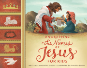 Unwrapping the Names of Jesus for Kids Cover Image