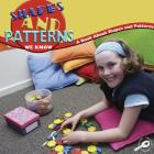 Shapes and Patterns We Know: A Book about Shapes and Patterns Cover Image