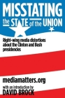 Misstating the State of the Union: Right-Wing Media Distortions about the Clinton and Bush Presidencies Cover Image