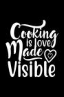 Cooking Is Love Made Visible: 100 Pages 6'' x 9'' Recipe Log Book Tracker - Best Gift For Cooking Lover Cover Image