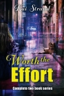 Worth the Effort: Complete Two Book Series Cover Image