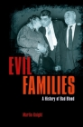 Evil Families: A History of Bad Blood Cover Image