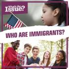 Who Are Immigrants? (What's the Issue?) Cover Image