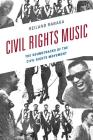 Civil Rights Music: The Soundtracks of the Civil Rights Movement Cover Image