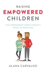 Raising Empowered Children: The Codependent Perfectionist's Guide to Parenting Cover Image