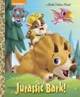 Jurassic Bark! (PAW Patrol) (Little Golden Book) Cover Image