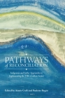 Pathways of Reconciliation: Indigenous and Settler Approaches to Implementing the Trc's Calls to Action Cover Image