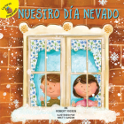 Nuestro Día Nevado: Our Snowy Day (Seasons Around Me) Cover Image