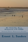 My Child Has Been Diagnosed with ADHD: Attention Deficit Disorder Cover Image