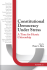 Constitutional Democracy Under Stress: A Time For Heroic Citizenship Cover Image