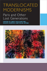 Translocated Modernisms: Paris and Other Lost Generations (Canadian Literature Collection) Cover Image