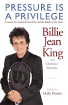 Pressure Is a Privilege: Lessons I've Learned from Life and the Battle of the Sexes (Billie Jean King Library) Cover Image