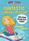 The Fantastic Library Rescue and Other Major Plot Twists (Ruby Starr #2) Cover Image