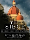 The Siege: 68 Hours Inside the Taj Hotel Cover Image