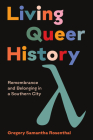 Living Queer History: Remembrance and Belonging in a Southern City Cover Image