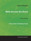Bells Across the Snow - Four-Part Christmas Carol for SATB Voices Cover Image
