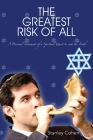 The Greatest Risk Of All: A Personal Testament of a Spiritual Quest to seek the Truth Cover Image