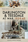 Darlington and Teesdale at War 1939-45 (Towns & Cities in World War Two) Cover Image