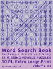 Word Search Book For Seniors: Pro Vision Friendly, 51 Missing Vowels Puzzles, 30 Pt. Extra Large Print, Vol. 24 Cover Image