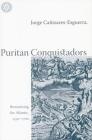 Puritan Conquistadors: Iberianizing the Atlantic, 1550-1700 Cover Image