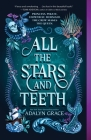 All the Stars and Teeth (All the Stars and Teeth Duology #1) Cover Image