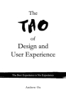 The Tao of Design and User Experience: The Best Experience Is No Experience Cover Image