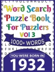 Word Search Puzzle Book For Puzzlers: You Were Born In 1932: Word Search Book for Adults Large Print with Solutions of Puzzles Cover Image