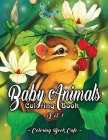 Baby Animals Coloring Book: An Adult Coloring Book Featuring Super Cute and Adorable Baby Woodland Animals for Stress Relief and Relaxation Vol. I Cover Image