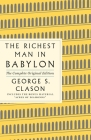 The Richest Man in Babylon: The Complete Original Edition Plus Bonus Material: (A GPS Guide to Life) (GPS Guides to Life) Cover Image