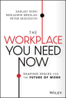 The Workplace You Need Now: Shaping Spaces for the Future of Work Cover Image