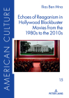 Echoes of Reaganism in Hollywood Blockbuster Movies from the 1980s to the 2010s (American Culture #15) Cover Image