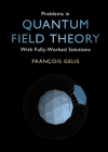 Problems in Quantum Field Theory: With Fully-Worked Solutions Cover Image
