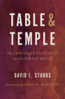 Table and Temple: The Christian Eucharist and Its Jewish Roots Cover Image