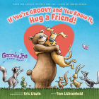 If You're Groovy and You Know It, Hug a Friend (Groovy Joe #3) Cover Image
