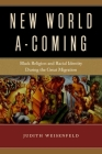 New World A-Coming: Black Religion and Racial Identity During the Great Migration Cover Image