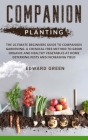 Companion Planting: The Ultimate Beginners Guide to Companion Gardening. a Chemical Free Method to Grow Organic and Healthy Vegetables at Cover Image